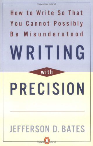 Writing with Precision: How to Write So That You Cannot Possibly Be Misunderstood 9780140288537