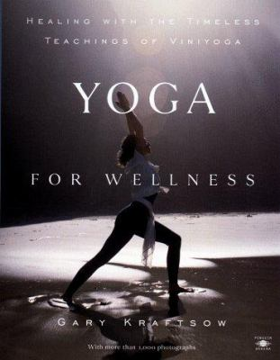 Yoga for Wellness: Healing with the Timeless Teachings of Viniyoga 9780140195699