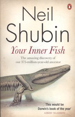 Your Inner Fish: The Amazing Discovery of Our 375-Million-Year-Old Ancestor 9780141027586