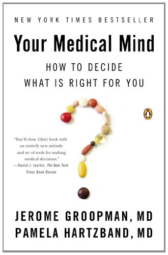 Your Medical Mind: How to Decide What Is Right for You 9780143122241