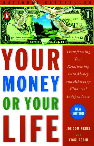 Your Money or Your Life: Transforming Your Relationship with Money and Achieving Financial Independence 9780140286786