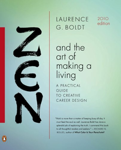 Zen and the Art of Making a Living: A Practical Guide to Creative Career Design 9780143114598