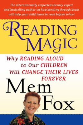 Reading Magic: Why Reading Aloud to Our Children Will Change Their Lives Forever 9780151006243