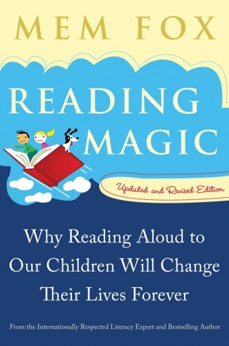 Reading Magic: Why Reading Aloud to Our Children Will Change Their Lives Forever 9780156035101