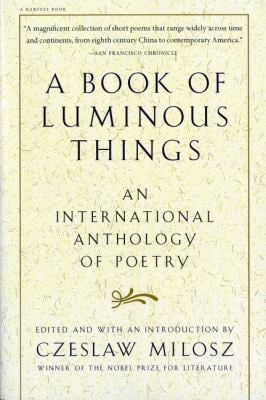 A Book of Luminous Things: An International Anthology of Poetry 9780156005746