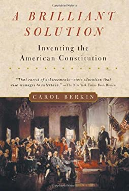 A Brilliant Solution: Inventing the American Constitution 9780156028721