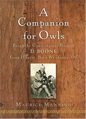 A Companion for Owls: Being the Commonplace Book of D. Boone, Long Hunter, Back Woodsman, &c. 441452