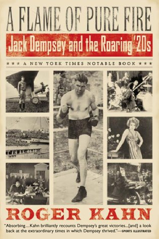A Flame of Pure Fire: Jack Dempsey and the Roaring '20s 9780156014144