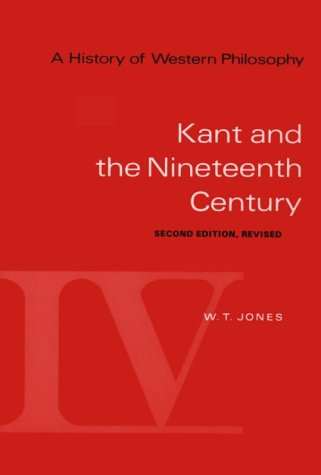 A History of Western Philosophy: Kant and the Nineteenth Century, Revised, Volume IV 9780155383166