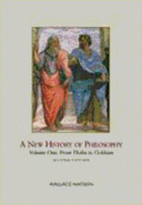 A New History of Philosophy, Volume I: From Thales to Ockham - 2nd Edition