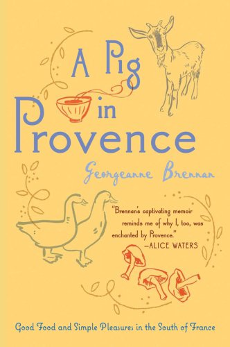 A Pig in Provence: Good Food and Simple Pleasures in the South of France 9780156033244