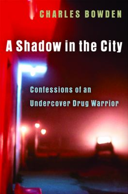 A Shadow in the City: Confessions of an Undercover Drug Warrior 9780151011834