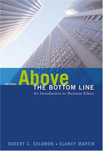 Above the Bottom Line Robert C. Solomon and Clancy Martin