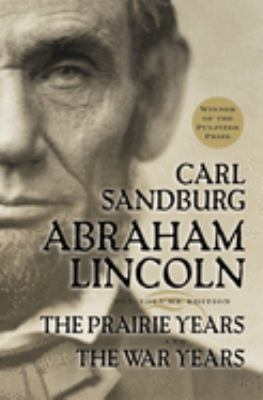 Abraham Lincoln: The Prairie Years and the War Years 9780156027526