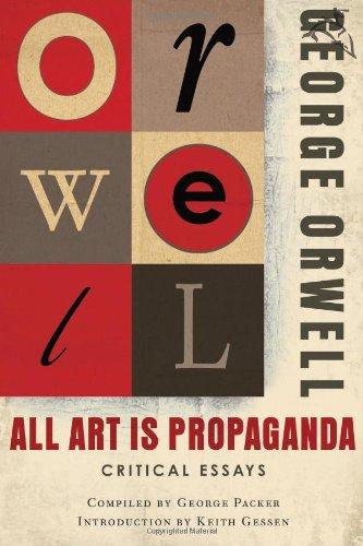 All Art Is Propaganda: Critical Essays 9780156033077