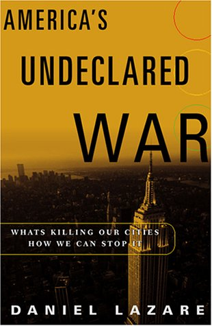 America's Undeclared War: What's Killing Our Cities and How We Can Stop It 9780151005529