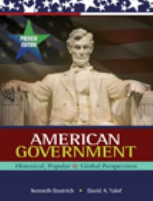 American Government: Historical, Popular, & Global Perspectives 9780155050730