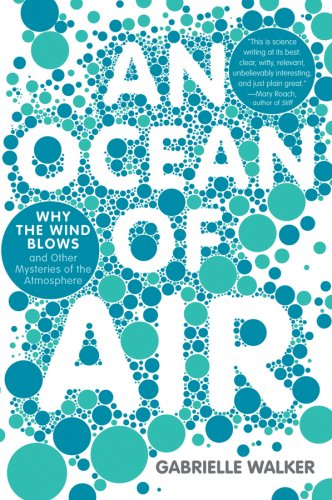 An Ocean of Air: Why the Wind Blows and Other Mysteries of the Atmosphere 9780156034142