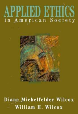 Applied Ethics in American Society 9780155028593