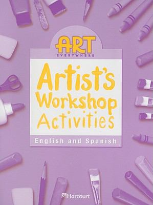 Art Everywhere Artist's Workshop Activities, English and Spanish, Grade 3 9780153399015