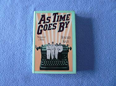 Koch : As Time Goes by: Memoirs of a Writer