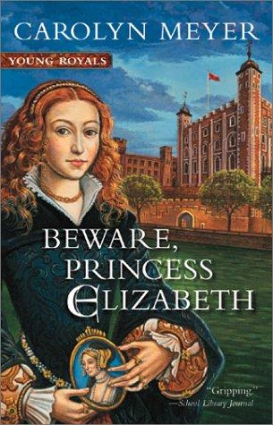 Beware, Princess Elizabeth 9780152045562