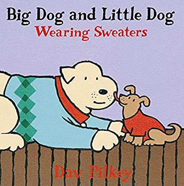 Big Dog and Little Dog Wearing Sweaters: Big Dog and Little Dog Board Books 9780152003616