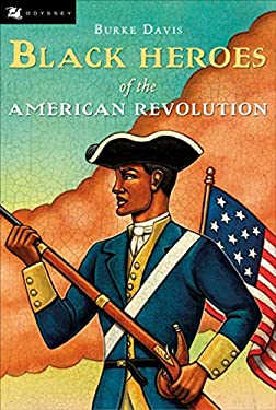 Black Heroes of the American Revolution 9780152085612