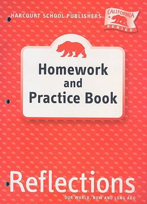 Harcourt School Publishers Reflections California: Homework & Practice Book Reflections 07 Grade K 9780153414664