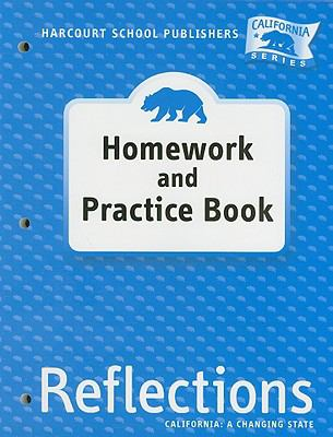 California Reflections Homework and Practice Book, Grade 4: California: A Changing State