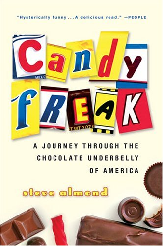 Candyfreak: A Journey Through the Chocolate Underbelly of America 9780156032933