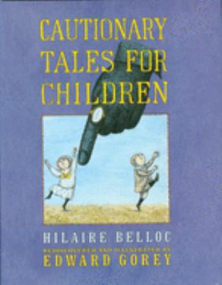 Cautionary Tales for Children 9780151007158