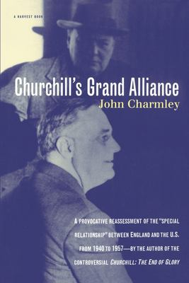 Churchill's Grand Alliance : The Anglo-American Special Relationship