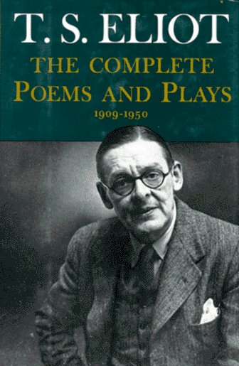 Complete Poems and Plays,: 1909-1950 9780151211852