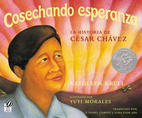Cosechando Esperanza: La Historia de Cesar Chavez 9780152051693