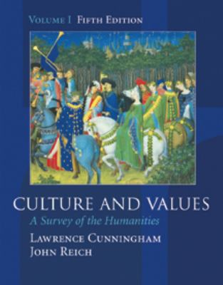 Culture and Values: A Survey of the Humanities, Volume I [With Infotrac] 9780155085381