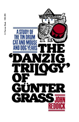Danzig Trilogy of Gunter Grass: A Study of the Tin Drum, Cat and Mouse and Dog Years 9780156238298