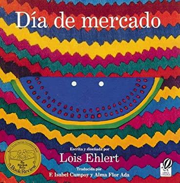 Dia de Mercado: Una Historia Contado a Traves del Arte Popular 9780152168148