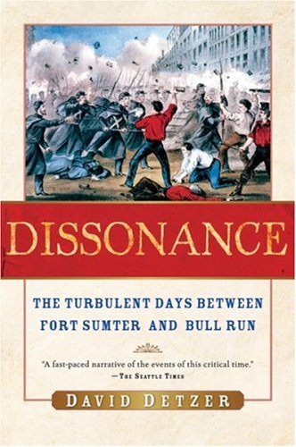 Dissonance: The Turbulent Days Between Fort Sumter and Bull Run 9780156030649