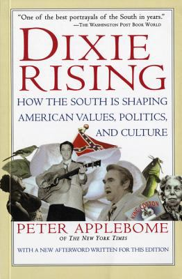 Dixie Rising: How the South Is Shaping American Values, Politics, and Culture 9780156005500