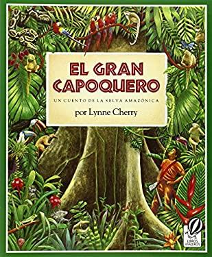 El Gran Capoquero: Un Cuento de La Selva Amazonica 9780152323202