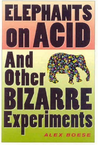 Elephants on Acid: And Other Bizarre Experiments 9780156031356