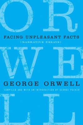 Facing Unpleasant Facts: Narrative Essays 9780151013616
