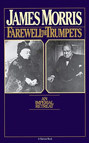 Farewell the Trumpets: An Imperial Retreat 9780156302869