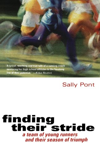 Finding Their Stride: A Team of Young Runners and Their Season of Triumph 9780156011822