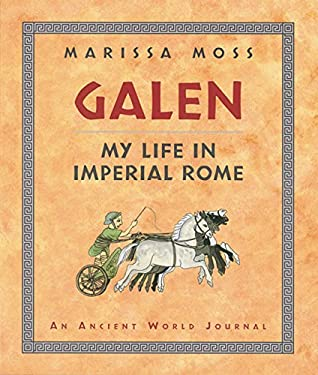 Galen: My Life in Imperial Rome: An Ancient World Journal 9780152165352