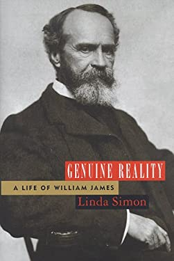 Genuine Reality: A Life of William James 9780151930982