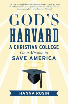 God's Harvard: A Christian College on a Mission to Save America 9780156034999