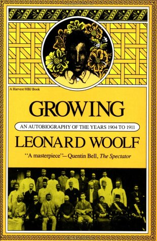 Growing: An Autobiography of the Years 1904 to 1911 9780156372152