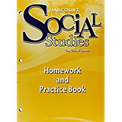 Harcourt School Publishers Social Studies: Homework and Practice Book Student Edition Grade 5 United States